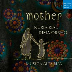 Mother (Live) - Nuria Rial, Dima Orsho, Musica Alta Ripa