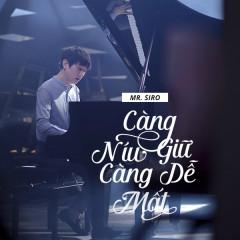 Càng Níu Giữ Càng Dễ Mất (Single) - Mr Siro