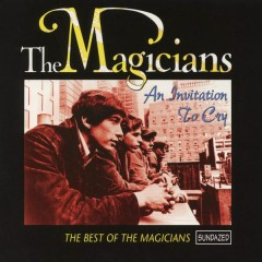 An Invitation to Cry: The Best of the Magicians