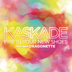 Fire in Your New Shoes - Kaskade, Martina Sorbara
