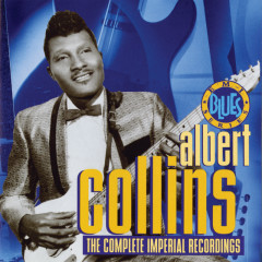 The Complete Imperial Recordings - Albert Collins