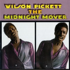 The Midnight Mover - Wilson Pickett