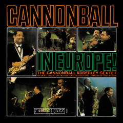 Cannonball In Europe - Cannonball Adderley Sextet