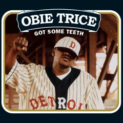 Got Some Teeth - Obie Trice
