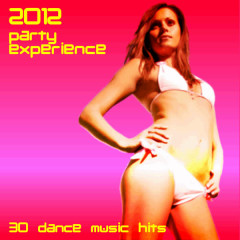 2012 Party Experience: 30 Dance Music Hits