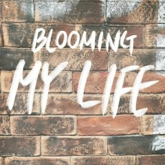 My Life (Single) - Blooming