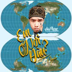 Em Ở Nơi Đâu (Single) - Ngắn, Hải Phòng Sound