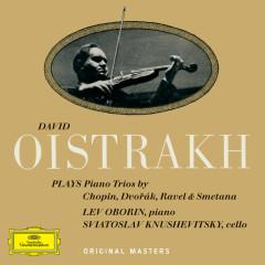 Chopin / Dvorák / Ravel / Smetana: Piano Trios - David Oistrakh, Lev Oborin, Svyatoslav Knushevitzky