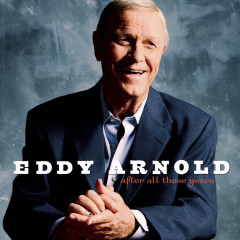After All These Years - Eddy Arnold