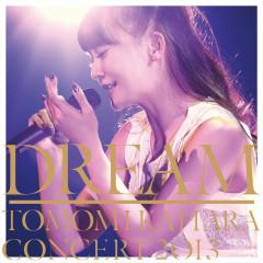 Dream ~Tomomi Kahara Concert 2013~ - Tomomi Kahara