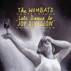 Let's Dance to Joy Division (whiteHEAT Remix) - The Wombats