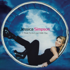 I Think I'm In Love With You - EP - Jessica Simpson