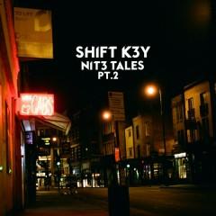 NIT3 TALES, Pt. 2 - Shift K3Y