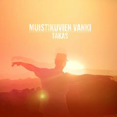 Muistikuvien Vanki / Takas - Mäkki