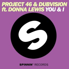 You & I (feat. Donna Lewis) - Project 46, DubVision, Donna Lewis