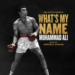 What's My Name: Muhammad Ali (Original Motion Picture Soundtrack) - Marcelo Zarvos