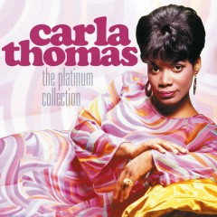 The Platinum Collection - Carla Thomas