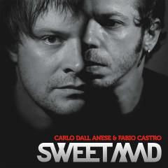 Sweetmad (Album Mix) - Carlo Dall Anese, Fabio Castro