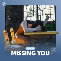 K-Pop Missing You
