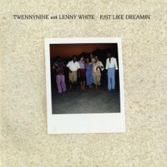 Just Like Dreamin' - Twennynine, Lenny White