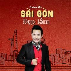 Sài Gòn Đẹp Lắm - Trường Kha