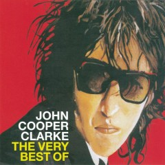 The Very Best Of - John Cooper Clarke