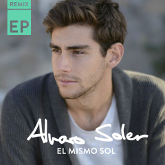 El Mismo Sol (Remix EP) - Alvaro Soler