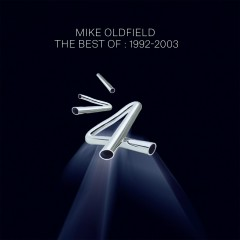 The Best Of Mike Oldfield: 1992-2003 - Mike Oldfield