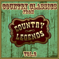 Country Classics from Country Legends, Vol. 2 - Various Artists