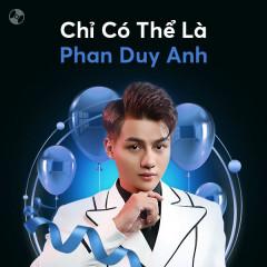 Chỉ Có Thể Là Phan Duy Anh - Phan Duy Anh
