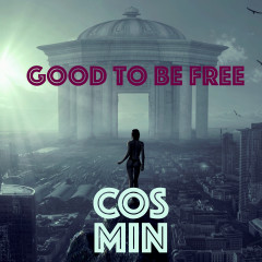 Good to Be Free - DJ Cosmin, Ammagin, Andreas Kümmert