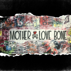 On Earth As It Is: The Complete Works - Mother Love Bone