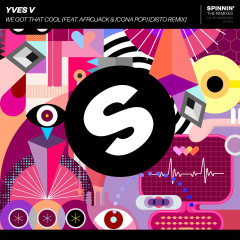 We Got That Cool (feat. Afrojack & Icona Pop) [DISTO Remix] - Yves V, Afrojack, Icona Pop