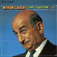 It's Not A Question! (Live) - Myron Cohen