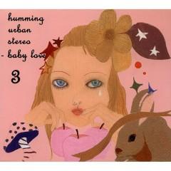 Baby Love - Humming Urban Stereo