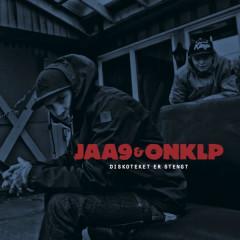 Diskoteket Er Stengt - Jaa9 & OnklP