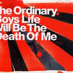 Life Will Be The Death Of Me - The Ordinary Boys