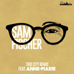 This City Remix - Sam Fischer, Anne-Marie