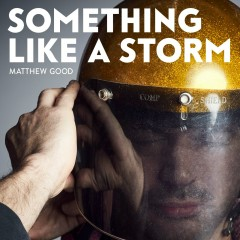 Something Like a Storm - Matthew Good