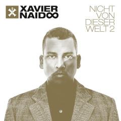 Nicht von dieser Welt 2 (Deluxe) - Xavier Naidoo