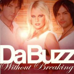 Without Breaking - Da Buzz
