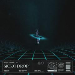 Sicko Drop - Kvsh, Schillist