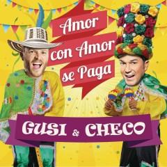 Amor Con Amor Se Paga (Versíon Carnaval) - Gusi,Checo Acosta,Jr. X