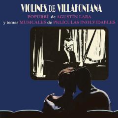 Popourrí de Agustín Lara y Temas Musicales de Películas Inolvidables - Los Violines de Villafontana