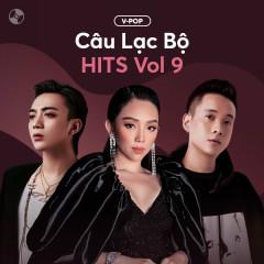 Câu Lạc Bộ Hits Vol 9 - Various Artists