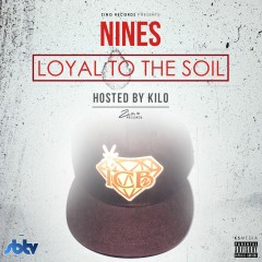 Loyal to the Soil - Nines