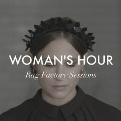 Rag Factory Sessions - Woman's Hour