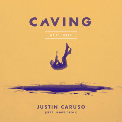 Caving  (Acoustic) - Justin Caruso