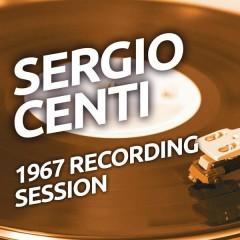 Sergio Centi - 1967 Recording Session - Sergio Centi