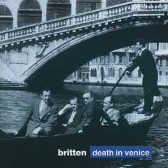 Britten: Death in Venice - Sir Peter Pears, John Shirley-Quirk, English Opera Group, English Chamber Orchestra, Steuart Bedford